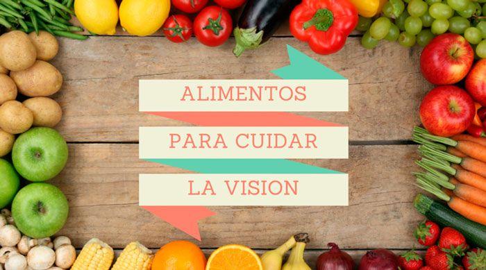 Alimentos para cuidar la visión